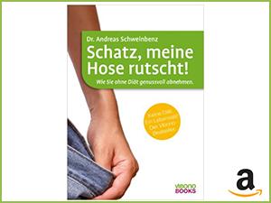 """Buchtitel """"Schatz, meine Hose rutscht! Wie Sie ohne Diät genussvoll abnehmen"""""""