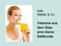 Vitamine aus dem Glas: eine kleine Saftkunde