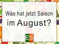 Was hat Saison im August?