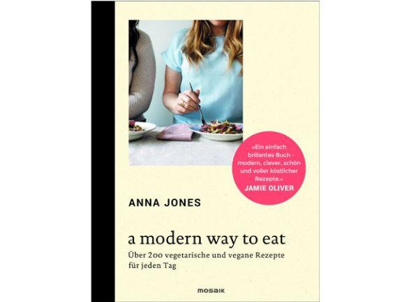 """Buch-Cover: Anna Jones """"A modern Way to Eat"""""""