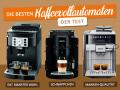 Die besten Kaffeevollautomaten