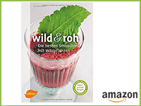 Smoothies mit Wildpflanzen
