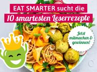 EAT SMARTER sucht die 10 smartesten Leserrezepte!