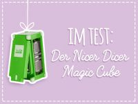 Nicer Dicer Test: Der Magic Cube