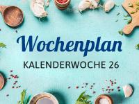 Wochenplan für die Kalenderwoche 26