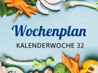 Wochenplan für die Kalenderwoche 32