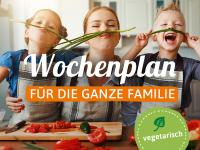 Der vegetarische Wochenplan für die ganze Familie