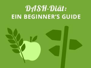 DASH-Diät: Ein Beginner's Guide