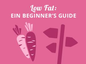Low Fat: Ein Beginner's Guide