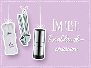 Der Knoblauchpresse-Test