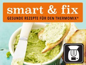 smart & fix - Rezepte für den Thermomix