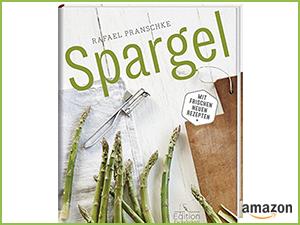 Das Spargel Kochbuch