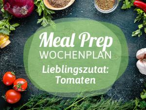 Meal-Prep-Wochenplan: Tomaten