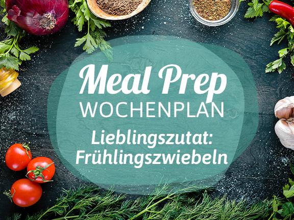 Meal-Prep-Wochenplan Frühlingszwiebeln