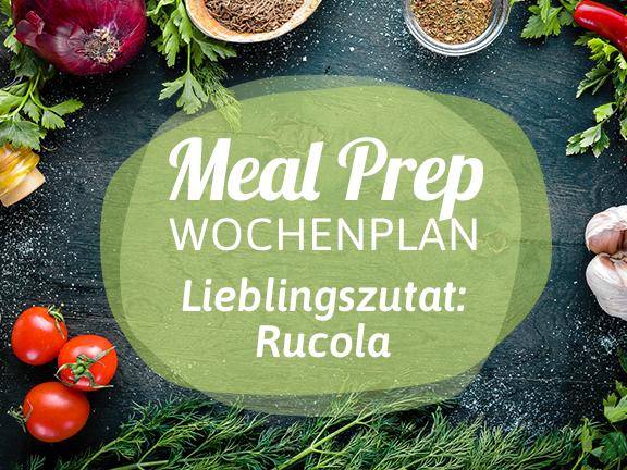 Meal-Prep-Wochenplan Rucola
