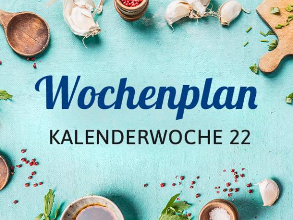 Wochenplan KW 22