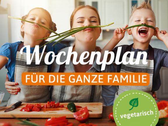 Vegetarischer Wochenplan für die ganze Familie